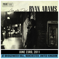 Ryan Adams - Live After Deaf (Manchester)