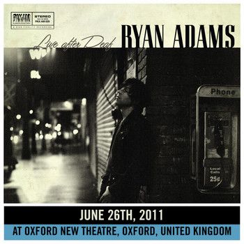 Ryan Adams - Live After Deaf (Oxford)