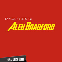 Alex Bradford - Famous Hits by Alex Bradford