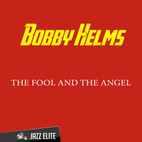 Bobby Helms - The Fool and the Angel