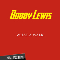 Bobby Lewis - What a Walk