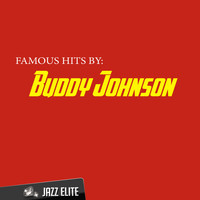 Buddy Johnson - Famous Hits by Buddy Johnson