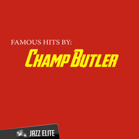 Champ Butler - Famous Hits by Champ Butler