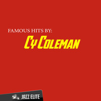 Cy Coleman - Famous Hits by Cy Coleman