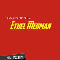 Ethel Merman - Famous Hits by Ethel Merman
