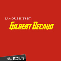 Gilbert Becaud - Famous Hits by Gilbert Becaud