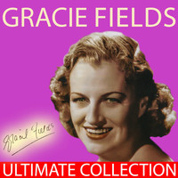 Gracie Fields - Gracie Fields - Ultimate Collection
