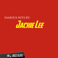 Jackie Lee - Famous Hits by Jackie Lee