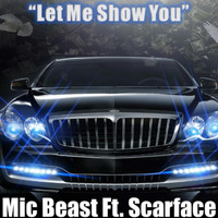 Scarface - Let Me Show You (feat. Scarface)