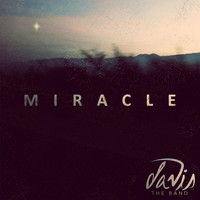 Davis the Band - Miracle