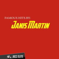 Janis Martin - Famous Hits by Janis Martin