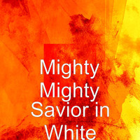 Mighty Mighty - Savior in White