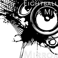 Eightball & MJG - Mirror