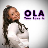 Ola - Your Love Is