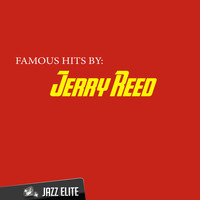 Jerry Reed - Famous Hits by Jerry Reed