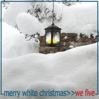 We Five - Merry White Christmas