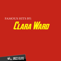 Clara Ward - Famous Hits by Clara Ward