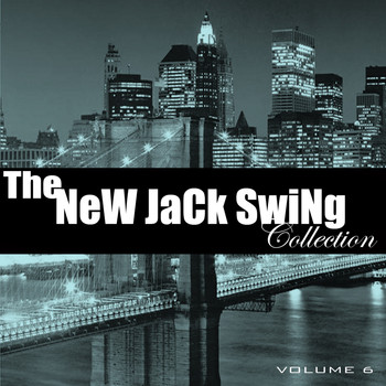 Various Artists - The New Jack Swing Collection, Vol. 6