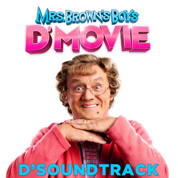 Various Artists - Mrs Brown's Boys: D'Original Motion Picture Soundtrack (Explicit)
