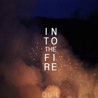 Quil - Into The Fire