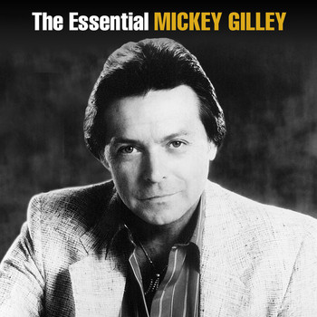Mickey Gilley - The Essential Mickey Gilley