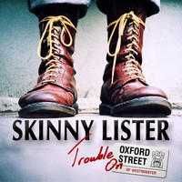 Skinny Lister - Trouble on Oxford Street