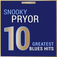 Snooky Pryor - Masterpieces Presents Snooky Pryor: 10 Greatest Blues Hits