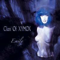 Clan Of Xymox - Emily