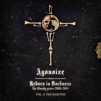 Agonoize - Reborn in Darkness - The Bloody Years 2003-2014: Vol. 2 - The Rarities (Explicit)