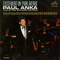 Paul Anka - Excitement on Park Avenue, Live at the Waldorf-Astoria