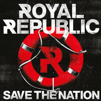 Royal Republic - Save the Nation (Bonus Tracks Version)