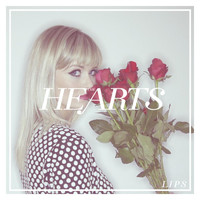 The Hearts - Lips