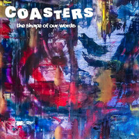 Coasters - The Shape of Our Words