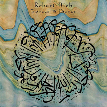 Robert Rich - Trances & Drones