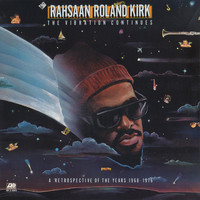 Rahsaan Roland Kirk - The Vibration Continues
