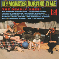 The Deadly Ones - It's Monster Surfing Time