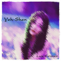 Luiz Esteves - Yen​-​Shen