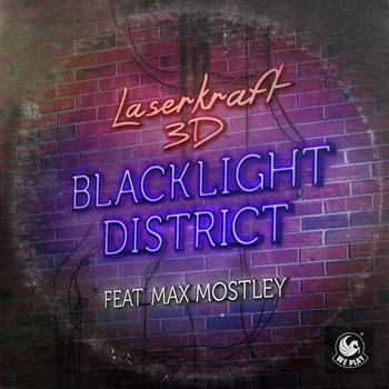 Laserkraft 3D - Blacklight District (feat. Max Mostley)