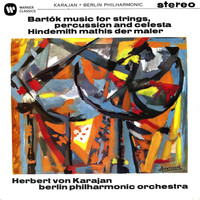 Herbert Von Karajan - Bartók: Music for Strings, Percussion and Celesta - Hindemith: Symphony (Mathis der Maler)