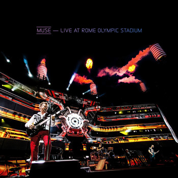Muse - Live At Rome Olympic Stadium (Explicit)
