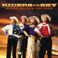Riders In The Sky - Land Beyond The Sun