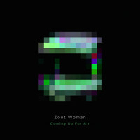 Zoot Woman - Coming Up for Air (Remixes)