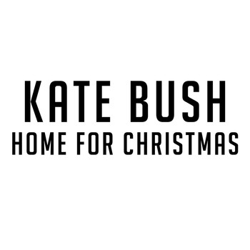 Kate Bush - Home for Christmas