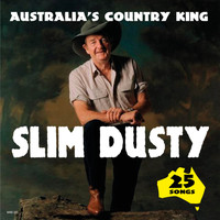 Slim Dusty - Australia's Country King