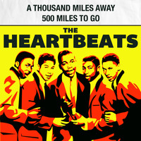 The Heartbeats - A Thousand Miles Away / 500 Miles to Go