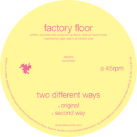 Factory Floor - Two Different Ways