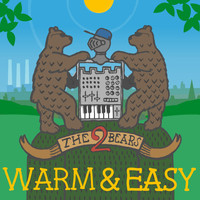The 2 Bears - Warm & Easy (Remixes)