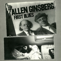 Allen Ginsberg - First Blues (Produced by John Hammond [Explicit])