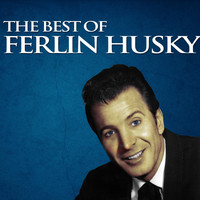 Ferlin Husky - The Best of Ferlin Husky
