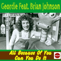 Geordie - All Because of You (feat. Brian Johnson)